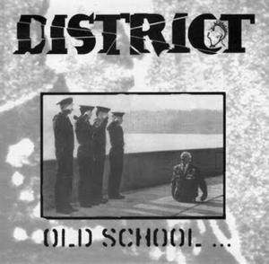 Cover - District: Old School ... New School