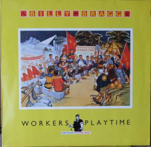 Cover - Billy Bragg: Workers Playtime