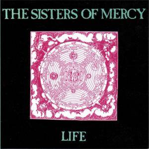 The Sisters Of Mercy: Life - Cover