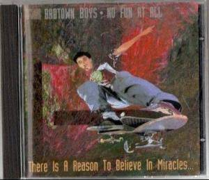 Badtown Boys + No Fun At All: There Is A Reason To Believe In Miracles (Split-Mini-CD / EP) - Bild 1