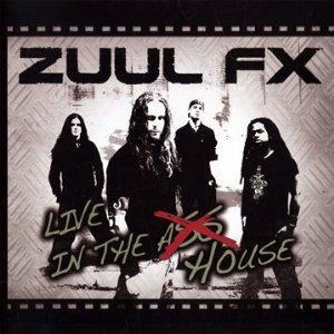 Zuul FX: Live In The House - Cover