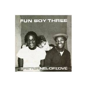 Cover - Fun Boy Three: Tunnel Of Love, The