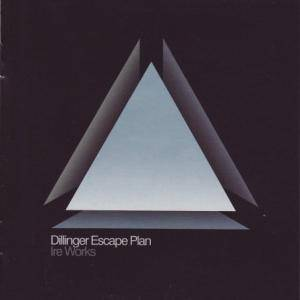 The Dillinger Escape Plan: Ire Works - Cover