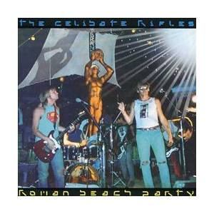 Cover - Celibate Rifles: Roman Beach Party
