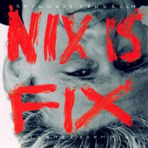 Cover - Rainhard Fendrich: Nix Is Fix