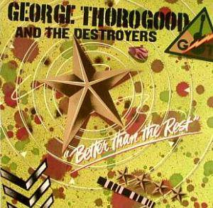 George Thorogood & The Destroyers: Better Than The Rest - Cover