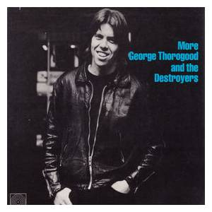 George Thorogood & The Destroyers: More George Thorogood And The Destroyers - Cover