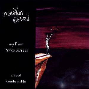 maudlin of the Well: My Fruit Psychobells... A Seed Combustible - Cover