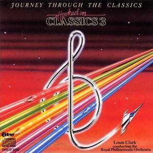 The Royal Philharmonic Orchestra: Hooked On Classics 3 - Journey Through The Classics - Cover