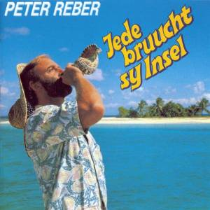 Cover - Peter Reber: Jede Bruucht Sy Insel