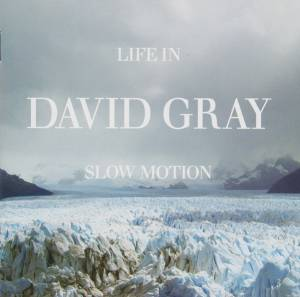 Cover - David Gray: Life In Slow Motion