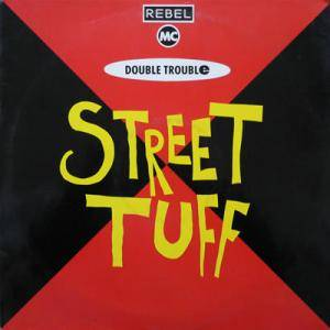 Rebel MC & Double Trouble: Street Tuff - Cover