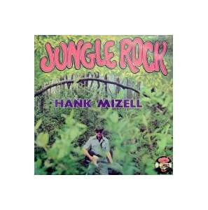 Cover - Hank Mizell: Jungle Rock