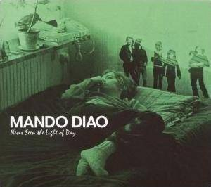 Cover - Mando Diao: Never Seen The Light Of Day