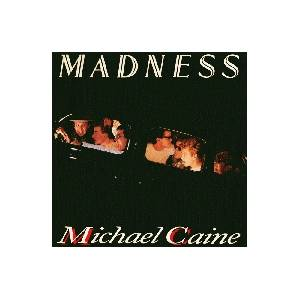 Madness: Michael Caine - Cover