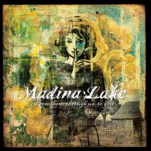 Cover - Madina Lake: From Them, Through Us, To You