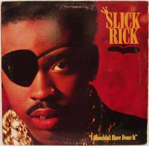 Cover - Slick Rick: I Shouldn't Have Done That
