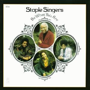 Cover - Staple Singers, The: Be What You Are