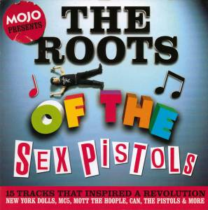 Mojo Presents The Roots Of The Sex Pistols - Cover