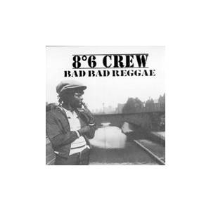8°6 Crew: Bad Bad Reggae - Cover