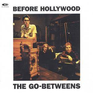 The Go-Betweens: Before Hollywood - Cover