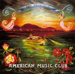 American Music Club: San Francisco - Cover