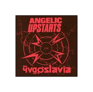 Angelic Upstarts: Live In Yugoslavia - Cover