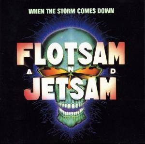 Flotsam And Jetsam: When The Storm Comes Down (CD) - Bild 1