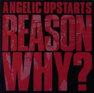 Cover - Angelic Upstarts: Reason Why?