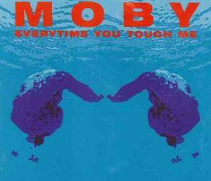Moby: Everytime You Touch Me - Cover