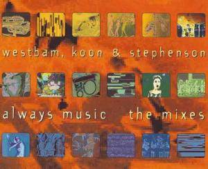 WestBam, Koon & Stephenson: Always Music - Cover