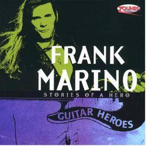 Cover - Frank Marino: Stories Of A Hero - Guitar Heroes Vol. 4