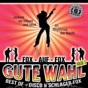 Gute Wahl Best Of Disco & Schlager-Fox Folge 03 - Cover