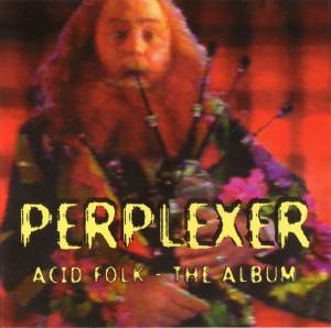 Cover - Perplexer: Acid Folk - The Album