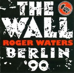 Roger Waters, Pink Floyd: Wall Berlin '90, The - Cover