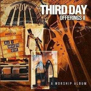 Cover - Third Day: Offerings II: All I Have To Give