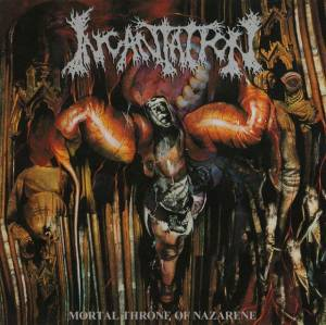 Incantation: Mortal Throne Of Nazarene (CD) - Bild 1