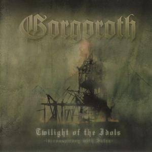 Cover - Gorgoroth: Twilight Of The Idols - In Conspiracy With Satan