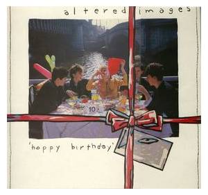 Cover - Altered Images: Happy Birthday