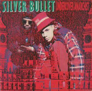 Silver Bullet: Undercover Anarchist - Cover