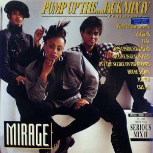 Mirage: Pump Up The...Jack Mix IV - Cover