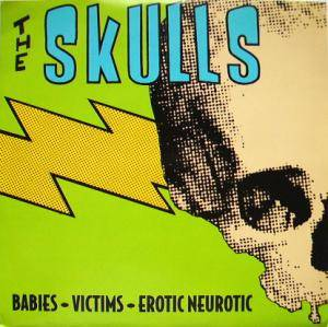 Cover - Skulls, The: Babies - Victims - Erotic Neurotic