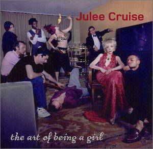 Cover - Julee Cruise: Art Of Being A Girl, The