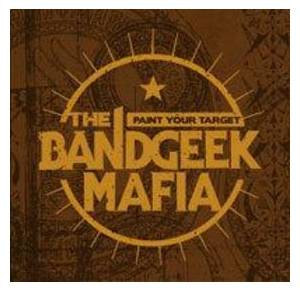 Cover - Bandgeek Mafia, The: Paint Your Target