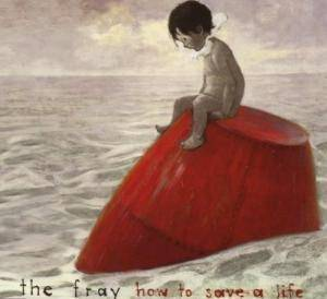 Cover - Fray, The: How To Save A Life