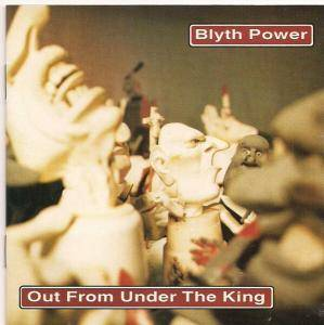 Cover - Blyth Power: Out From Under The King