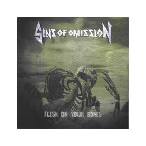 Cover - Sins Of Omission: Flesh On Your Bones