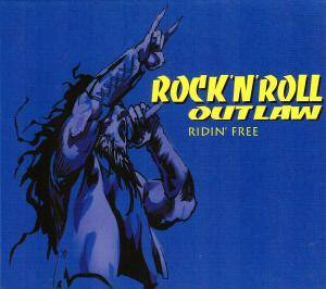 Rock 'n' Roll Outlaw: Ridin' Free - Cover