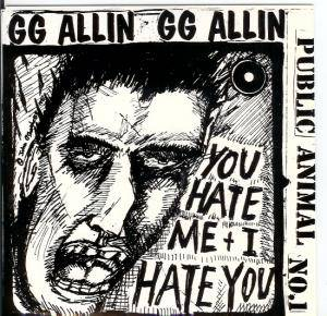 Cover - GG Allin: You Hate Me And I Hate You
