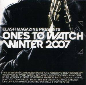 Clash Magazine presents Ones To Watch Winter 2007  //  Diesel : U : Music 2007 - Cover